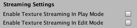 Edit > Project Settings > Editor > Streaming Settings